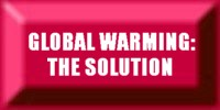 GLOBAL WARMING: THE SCIENTIFIC GREEN SOLUTION TO THIS WORLD CRISIS.
